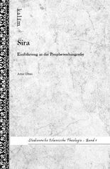Sira - Einführung in die Prophetenbiografie Studienreihe Islamische Theologie Band 1
