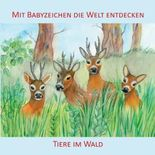 Mit Babyzeichen die Welt entdecken: Tiere im Wald