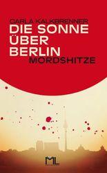 Die Sonne über Berlin - Mordshitze