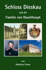 Schloss Dieskau und die Familie von Rauchhaupt