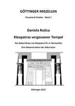 Kleopatras vergessener Tempel: Das Geburtshaus von Kleopatra VII. in Hermonthis (Göttinger Miszellen)