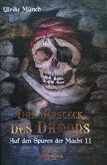 Das Versteck des Dämons - Auf den Spuren der Macht II