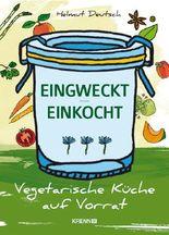 EINGWECKT / EINKOCHT