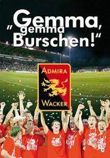 Gemma, gemma Burschen - Admira Wacker