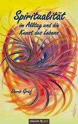 Spiritualität im Alltag und die Kunst des Lebens