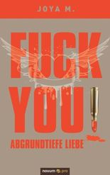 FUCK YOU: Abgrundtiefe Liebe