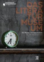 Das Literaturmuseum - 101 Objekte und Geschichten