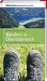 Wandern in Oberösterreich, 40 ausgewählte Wege durch die schönsten Landschaften
