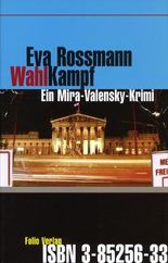 Wahlkampf: Ein Mira-Valensky-Krimi