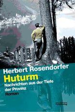 Huturm: Nachrichten aus der Tiefe der Provinz (Transfer Bibliothek)