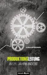 Produktionsleitung im 21. Jahrhundert