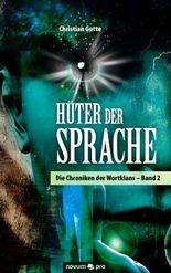 Hüter der Sprache: Die Chroniken der Wortklans - Band 2