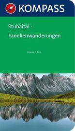 Stubaital Familienwanderungen - Kompass Wanderführer