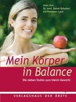 Mein Körper in Balance: Die sieben Stufen zum Gleich-Gewicht