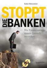 Stoppt die Banken!