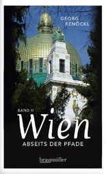Wien abseits der Pfade Band II