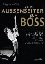 Vom Außenseiter zum Boss: Als Bruce Springsteen sich seine Songs zurückholte