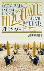Der Sommer, in dem F. Scott Fitzgerald beinahe einen Kellner zersägte