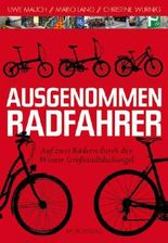 Ausgenommen Radfahrer: Auf zwei Rädern durch den Wiener Großstadtdschungel