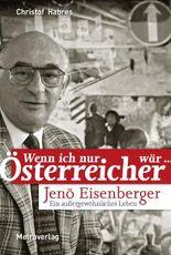 Jenö Eisenberger – Wenn ich nur Österreicher wär