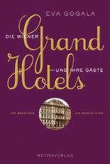 Die Wiener Grandhotels und ihre Gäste