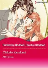 Ruthlessly Bedded, Forcibly Wedded (Harlequin comics)