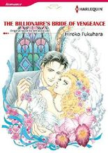 THE BILLIONAIRE'S BRIDE OF VENGEANCE (Harlequin comics)