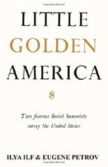 Little Golden America: two famous Soviet humorists survey the United States