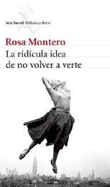 La ridícula idea de no volver a verte (Biblioteca Breve / Seix Barral) (Spanish Edition)