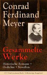 Gesammelte Werke: Historische Romane + Gedichte + Novellen (323 Titel in einem Buch  Vollständige Ausgaben): Das Amulett + Der Schuß von der Kanzel + ... + Gustav Adolfs Page und viel mehr...