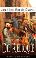 Die Reliquie (Vollständige deutsche Ausgabe): Ein Abenteuerroman