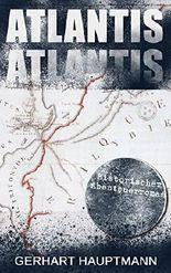 ATLANTIS (Historischer Abenteuerroman): Dystopie Klassiker