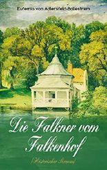 Die Falkner vom Falkenhof (Historischer Roman): Eine fesselnde Familiengeschichte