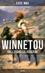 Winnetou (Vollständige Ausgabe: 4 Bücher): Western-Klassiker