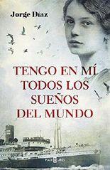 Tengo en mi todos los sueños del mundo / I Have Inside Me All the Dreams in the World (Spanish Edition)