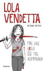 Lola Vendetta (Spanish Edition): Mas Vale Lola Que Mal Acompanada