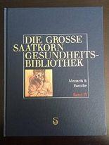 Die grosse Saatkorn Gesundheitsbibliothek Mensch und Familie Band 4