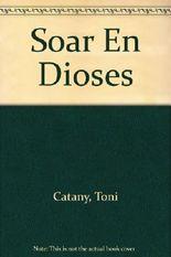 Soar En Dioses (Spanish Edition)