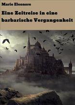 Eine Zeitreise in eine barbarische Vergangenheit