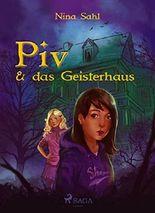 Piv - und das Geisterhaus