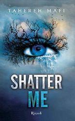 Shatter me (Italian Edition)