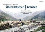 Über Gletscher und Grenzen