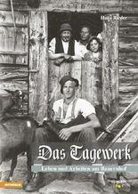 Das Tagewerk - Leben und Arbeiten am Bauernhof