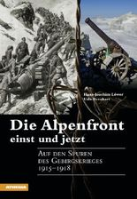 Die Alpenfront einst und jetzt