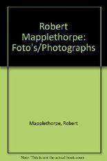 Robert Mapplethorpe: Foto's/Photographs