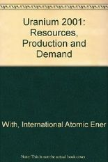 Uranium 2001: Resources, Production and Demand