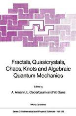 Fractals, Quasicrystals, Chaos, Knots and Algebraic Quantum Mechanics