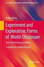 Experiment and Exploration: Forms of World-Disclosure