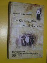 Vom Klüttengräber zum Fabrikarbeiter die Geschichte der Badorfer Braunkohlegruben 1747 - 1937