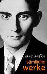 franz kafka smtliche werke - Franz Kafka Lebenslauf